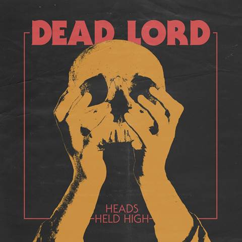 dead-lord-heads-held-high